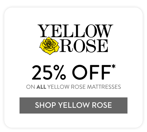 The value of a beautiful home isn't only about price. It's the sum of all parts: quality, comfort, durability and beauty. Click to shop Yellow Rose Mattresses.